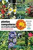 Plantas compañeras del huerto: guía de cultivos asociados:...