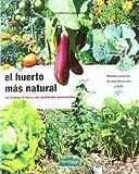 El huerto más natural: sin trabajar la tierra, con...