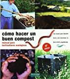 Cómo hacer un buen compost: manual para horticultores...