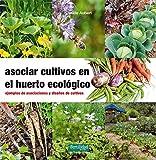 Asociar cultivos en el huerto ecológico: Ejemplos de...