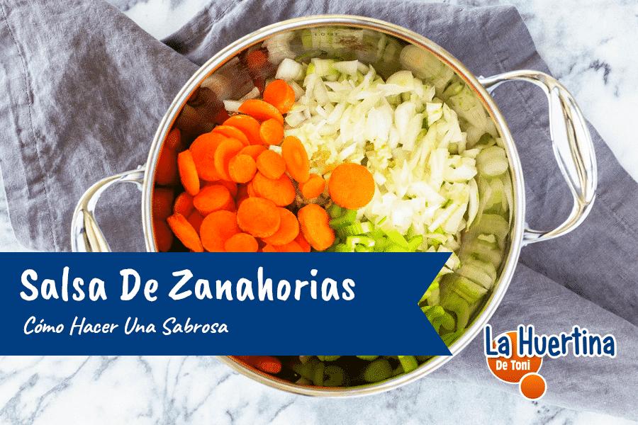 Cómo hacer una sabrosa Salsa de Zanahorias