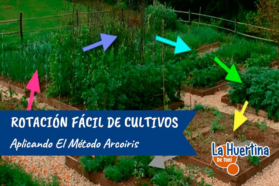 Rotación Fácil de Cultivos: Método Arcoiris