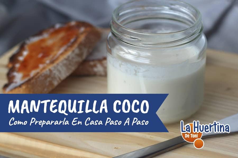 Cómo hacer tu propia Mantequilla de Coco Casera